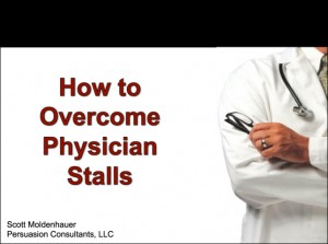Overcome Physician Stalling (Video 3 min)